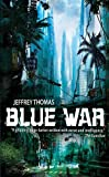 Jeffrey Thomas: Blue War