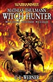 Werner, C. L.: Matthias Thulmann: Witch Hunter