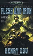Flesh and Iron (Bastion Wars) by Henry Zou