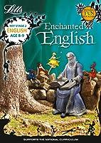 Enchanted English 8-9 (KS2 Enchanted…
