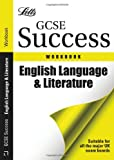 Burns, Paul: Gcse English Language and Literature. Workbook (Letts GCSE Success)