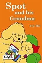 Spot and His Grandma by Eric Hill