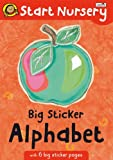 Joyce, Melanie: Big Sticker Alphabet: Start Nursery