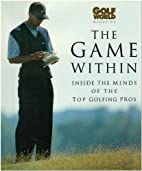 The Game within: Inside the Mind of Top…