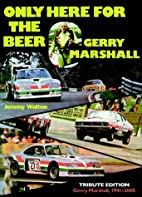 Only Here for the Beer: Gerry Marshall by…