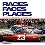 Parker, Paul: Races, Faces, Places: The Motor Racing Photography of Michael Cooper