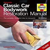Porter, Lindsay: Classic Car Bodywork Restoration Manual (4th Edition): The Complete Illustrated Step-by-Step Guide (Haynes Restoration Manuals)