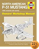 North American P-51 Mustang: 1940 Onwards (all marks) (Owners' Workshop Manual)