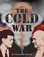 The Cold War: An Illustrated History by…