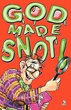 God Made Snot by Matt Campell