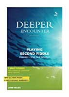 Deeper Encounter: Playing Second Fiddle…