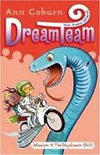 Dream Team: The Daydream Shift by Ann Coburn