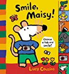 Smile, Maisy! by Lucy Cousins