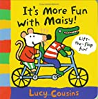 Maisy Makes It Fun by Lucy Cousins