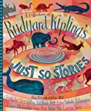 Rudyard Kipling: A Collection of Rudyard Kipling's Just So Stories
