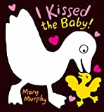 Murphy, Mary: I Kissed the Baby