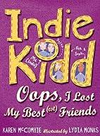 Indie Kidd: Oops, I Lost My Best(est)…