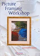 Picture Framing Workshop by Laurence…