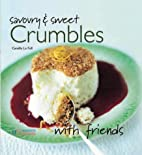 Savoury and Sweet Crumbles (With Friends) by…