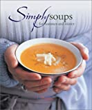 Hachette Illustrated: Simply Soups for Summer and Winter