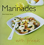 Marinades (With Friends) by Marie-Victoire…
