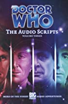 Doctor Who: The Audio Scripts, Volume Three&hellip;