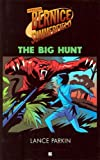 Parkin, Lance: Professor Bernice Summerfield: The Big Hunt (Professor Bernice Summerfield Collection)