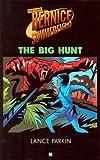 Parkin, Lance: Professor Bernice Summerfield: The Big Hunt (Professor Bernice Summerfield Collection)