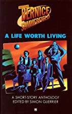 A Life Worth Living by Simon Guerrier