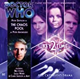 Anghelides, Peter: Key 2 Time: The Chaos Pool (Dr Who Big Finish)