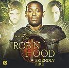 Friendly Fire (Robin Hood) by Trevor…