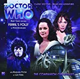 Peter Anghelides: Ferril's Folly (Doctor Who: The Companion Chronicles, 5.11)