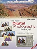 Andrews, Philip: New Digital Photography Manual