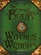 The Complete Book of Witches and Wizards by…
