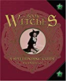 Dedopulos, Tim: The Book of Witches: A Spellbinding Guide