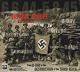 Julian Thompson: WW2 Victory in Europe Experience: From D-Day to the Destruction of theThird Reich