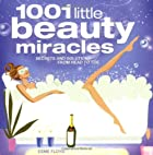 1001 Little Beauty Miracles: Secrets and…