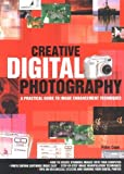 Cope, Peter: Creative Digital Photography: A Practical Guide To Image Enhancement Techniques