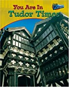 You are in Tudor times by Ivan Minnis
