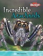 Incredible Arachnids (Raintree Freestyle:…