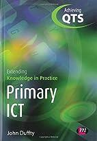Primary ICT: Extending Knowledge in Practice…