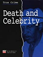 Death and Celebrity (True Crime) by…