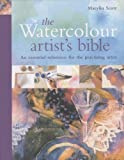 Scott, Marilyn: The Watercolour Artist's Bible: The Essential Reference for the Practicing Artist