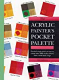 Sidaway, Ian: The Acrylic Painter's Pocket Palette