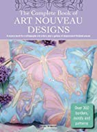 The Complete Book of Art Nouveau Designs by…