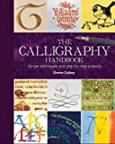 Emma Callery: The Calligraphy Handbook: Simple Techniques and Step-by-step Projects