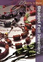 Beaded Felt Jewellery (Twenty to Make) by…