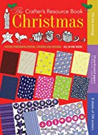 The Crafter's Resource Book: Christmas by…