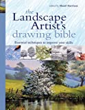Pickering, Michelle: The Landscape Artist&#39;s Drawing Bible