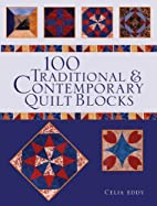 100 Traditional and Contemporary Quilt…